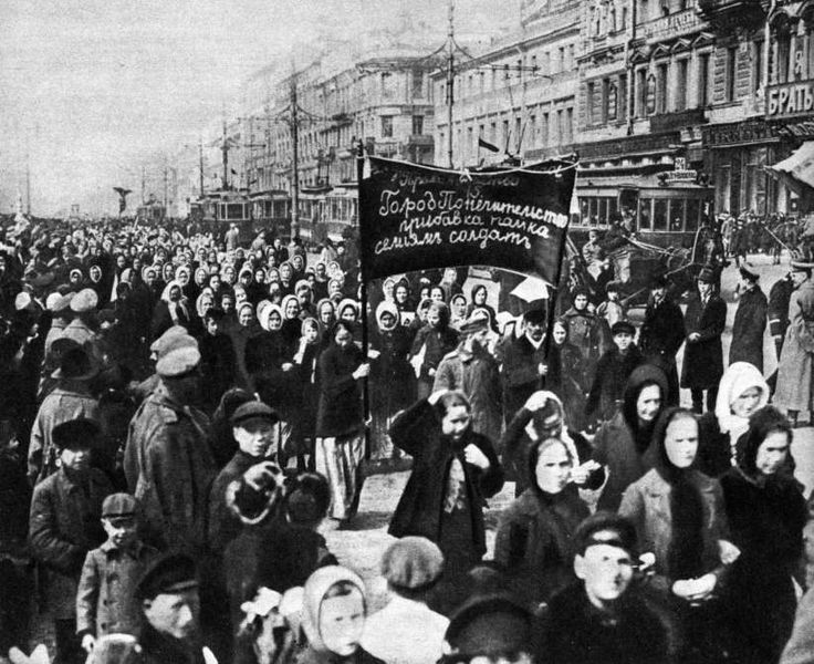"""March 8,   1917: THE 'FEBRUARY REVOLUTION'  -    Russia's """"February Revolution"""" (referring to the Old Style calendar) begins in Petrograd; the result was the abdication of the Russian monarchy in favor of a provisional government that was overthrown later the same year by the Bolsheviks."""