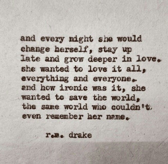 and every night she would change herself stay up late