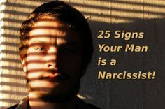 Want to know how to tell if your man is a narcissist? In this article, you will find 25 signs your man is a Narcissist. Read the list of typical signs and behavior of those suffering from narcissism.