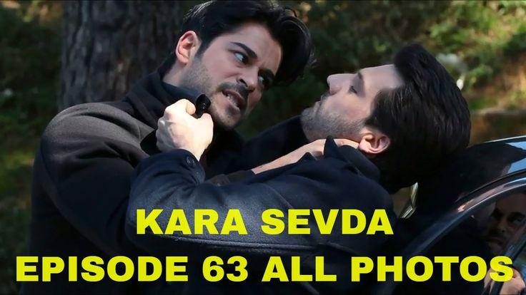 Kara Sevda 63 Episode ALL Photos  - KEMAL☹