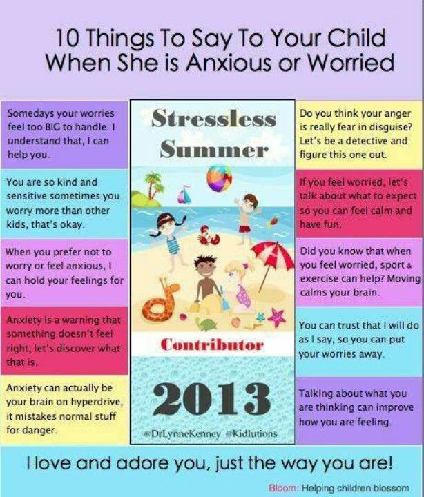 10 things to say to your child when she is anxious or worried?