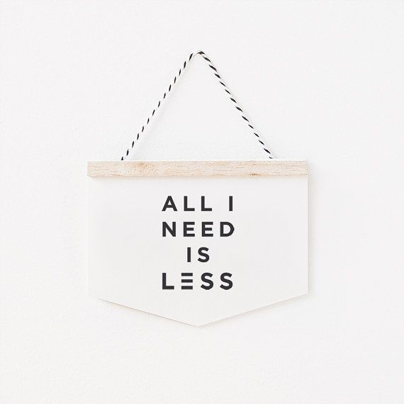 All I need is less - wall hanging card