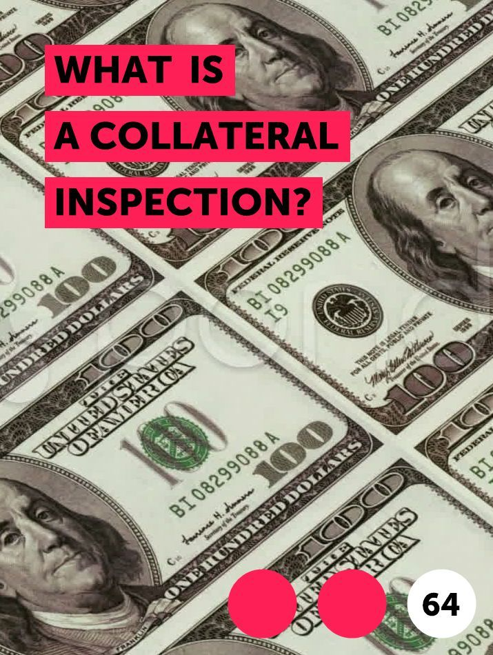 What Is A Collateral Inspection In 2020 Money Unsecured Loans Paying Bills