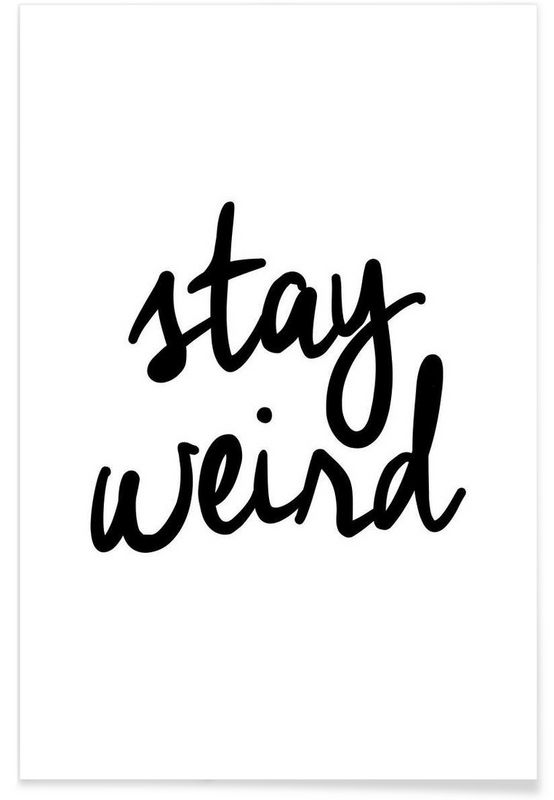 Stay Weird - THE MOTIVATED TYPE - Premium Poster