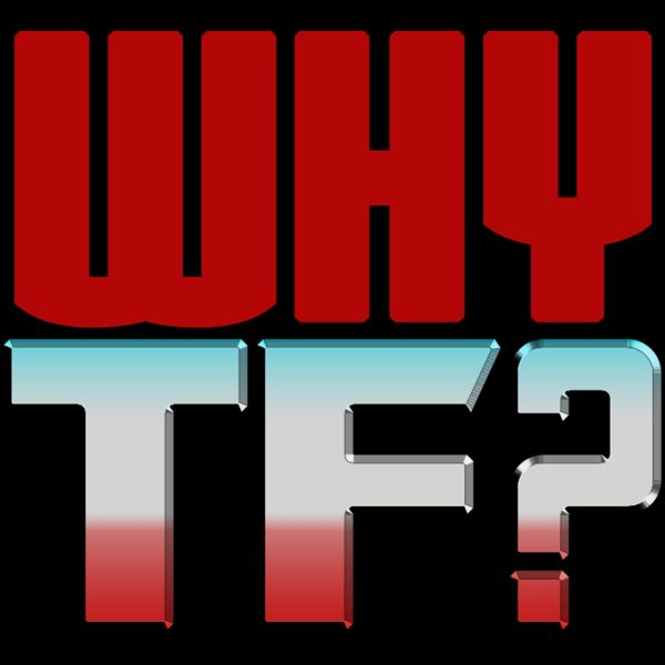 TFormers Presents: Why, #Transformers? Episode 1 - Why Are There Only Two Titans Return Box Sets?