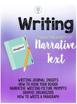Teach your students the BASICS of how to write a narrative text!  Included in this product: Writing journal inserts Mini lessons & practice -How to Hook Your Reader -How to Change an Intro from BORING to EXCITING -How to Write a Paragraph  Narrative Writing Picture Prompts (2) Graphic Organizers