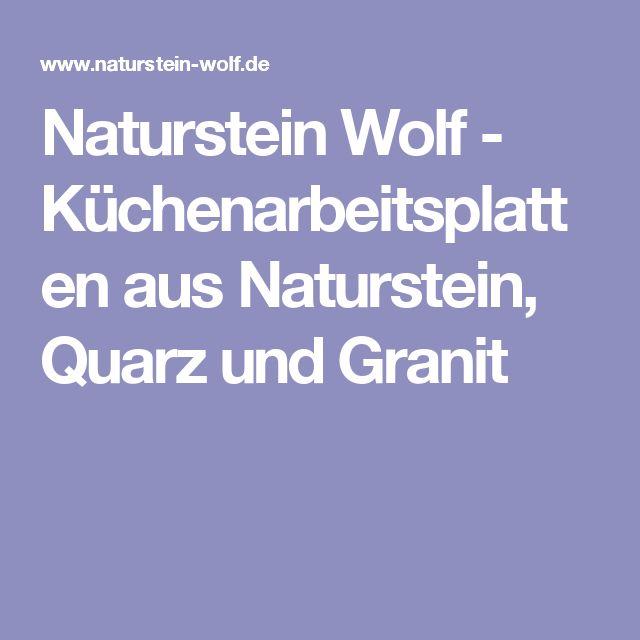 Naturstein Wolf   Küchenarbeitsplatten Aus Naturstein, Quarz Und Granit