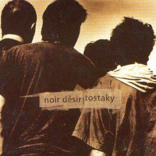 Paroles de chansons et pochette de l'album Tostaky de Noir Désir
