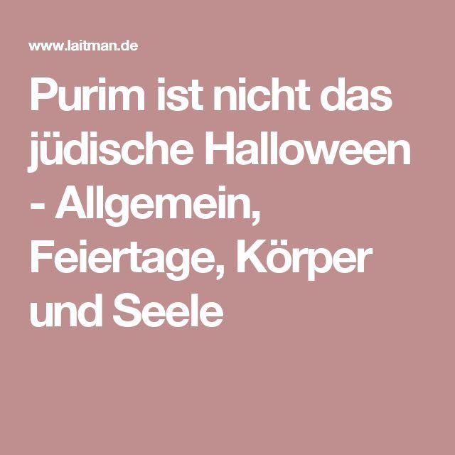 Purim ist nicht das jüdische Halloween - Allgemein, Feiertage, Körper und Seele