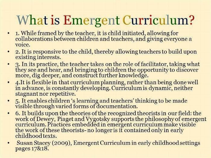 Emergent curriculum defined. This is the main way us elcc students have worked in our practicum placements. I believe that what the students are interested in, is what us teachers need to observe and implement ideas. I like this way of teaching because everything is based off of the children.