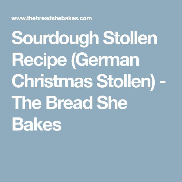 Sourdough Stollen Recipe (German Christmas Stollen) - The Bread She