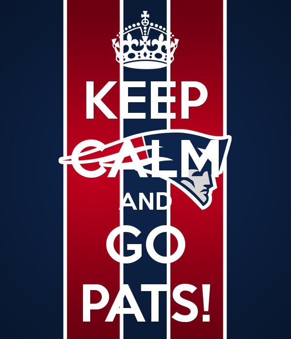 Keep Calm and Go Pats! @New England Patriots #Pats @Pats Gurls: New England Patriots Fans