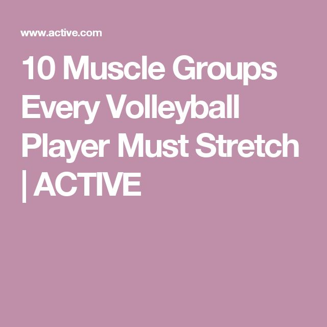 10 Muscle Groups Every Volleyball Player Must Stretch | ACTIVE