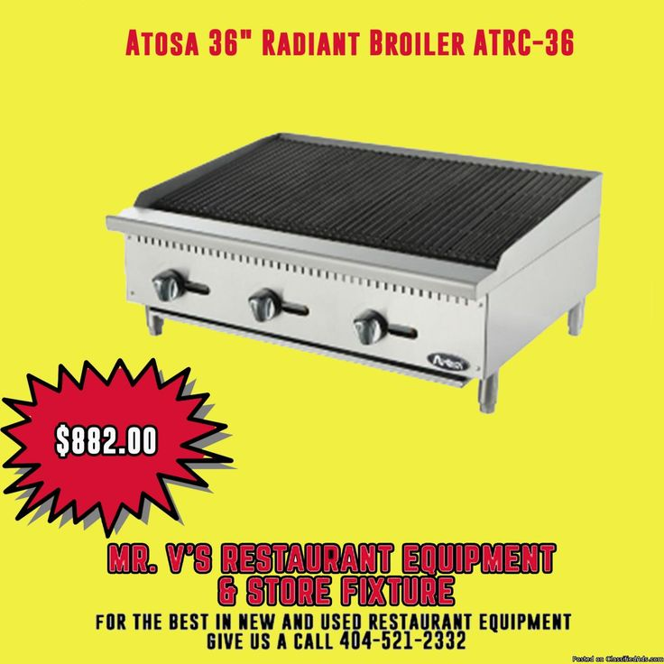 """Limited time offer Atosa 36"""" Radiant Broilerwas $1100 now only $882 the best in new and used restaurant equipment give us a call 404-521-2332 or come by to Mr.V's Restaurant Equipment 510 Jones Ave. NW Atlanta,GA 30314.For More Info click link http://bit.ly/2lizXI10"""