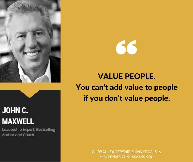 """""""Value people. You can't add value to people if you don't value people.""""  -- John C. Maxwell #GLS16  Global Leadership Summit GLS16, Crossroads Church of Monticello, leadership quotes, inpirational quotes, people first, love, community"""