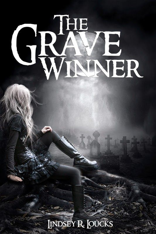 A Girl and Her Kindle: The Grave Winner (The Grave Winner Series Book 1) by Lindsey R. Loucks