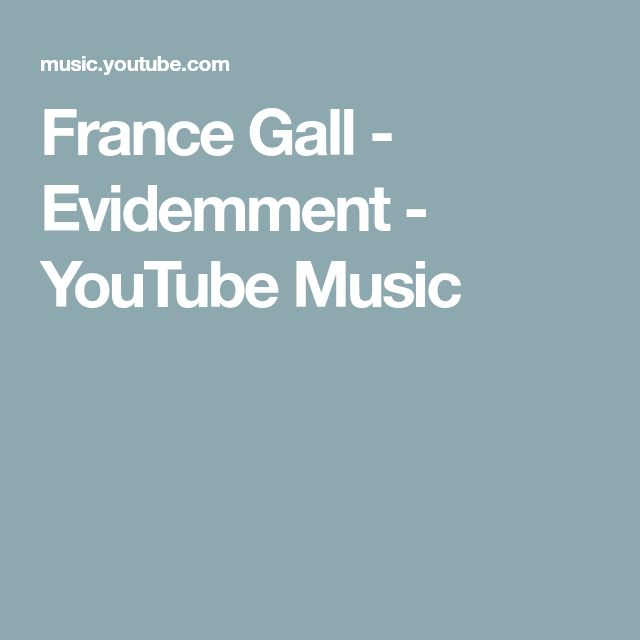 France Gall - Evidemment - YouTube Music