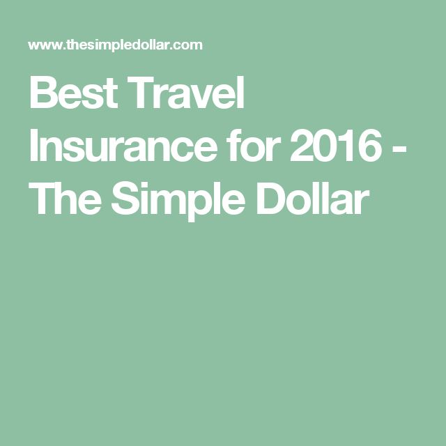 Best Travel Insurance for 2016 - The Simple Dollar