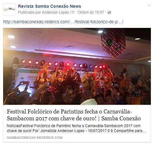 SITE REVISTA SAMBA CONEXÃO NEWS - http://sambaconexao.redercs.com/  CURTA NOSSA PÁGINA - https://www.facebook.com/conexaosambar/?ref=settings  Jornalista Anderson Lopes  Clica no link para ver a matéria: http://sambaconexao.redercs.com/carnaval/2017/07/festival-folclorico-de-parintins-fecha-o-carnavalia-sambacom-2017-com-chave-de-ouro/