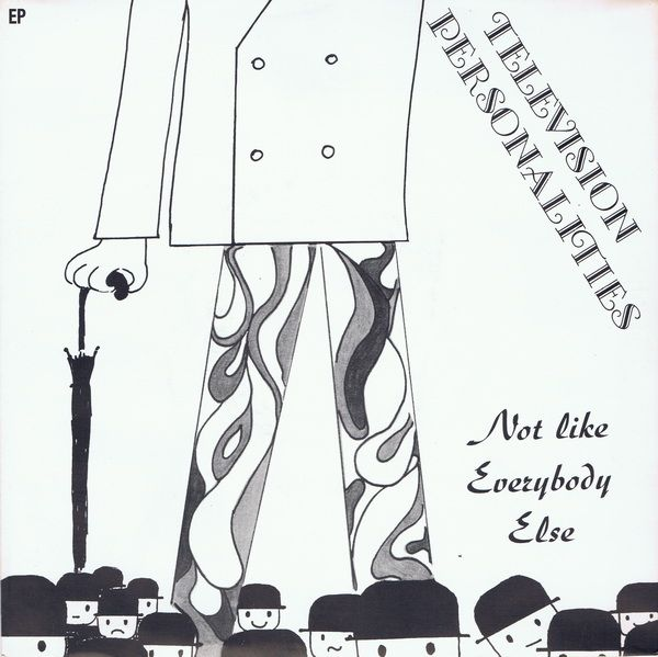 Television Personalities - Not like everybody else