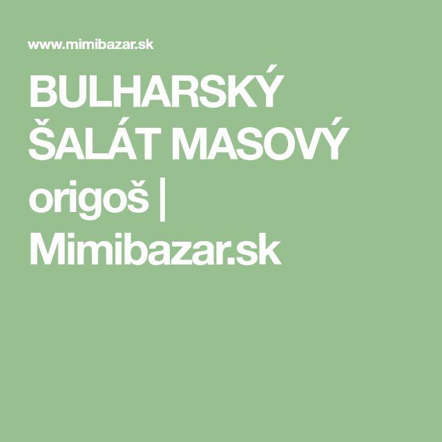 BULHARSKÝ ŠALÁT MASOVÝ origoš | Mimibazar.sk