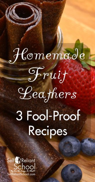 It's quick and easy to make homemade fruit leathers - even the kids can do it! Here are 3 fool-proof recipes, plus ideas to create your own recipes. #beselfreliant