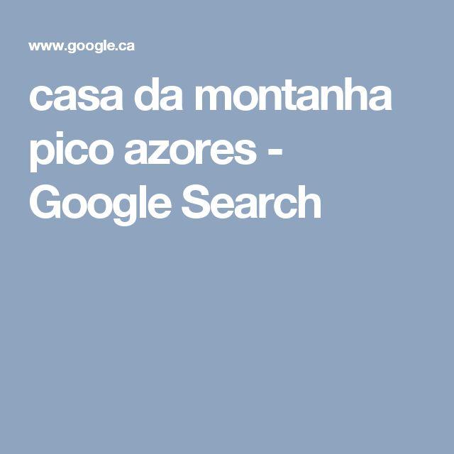 casa da montanha pico azores - Google Search