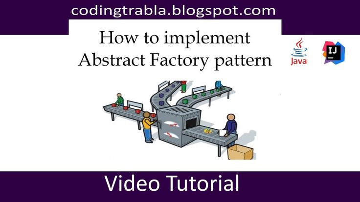 How to implement Abstract Factory design pattern in Java  https://codingtrabla.blogspot.com/2017/07/how-to-implement-abstract-factory.html