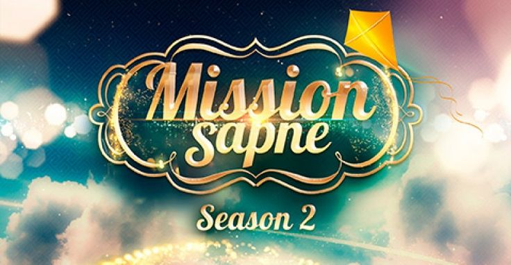Mission Sapne Season 2 TV Serial Wiki, Star Cast, Story, Promo & Timings