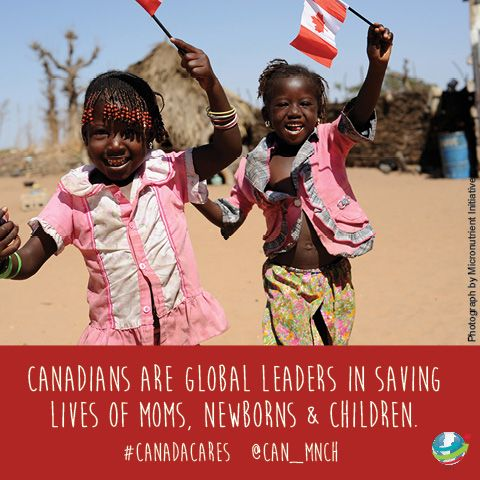 Canadians are global leaders in saving lives of mothers, newborns and children. http://www.can-mnch.ca/
