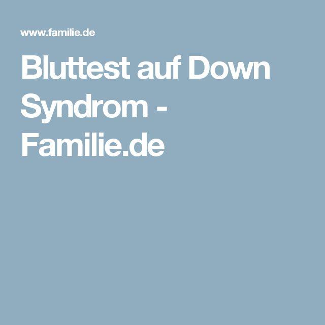 Bluttest auf Down Syndrom - Familie.de