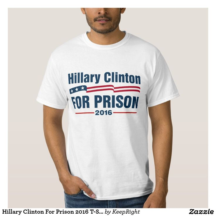 Hillary Clinton For Prison 2016 T-Shirt