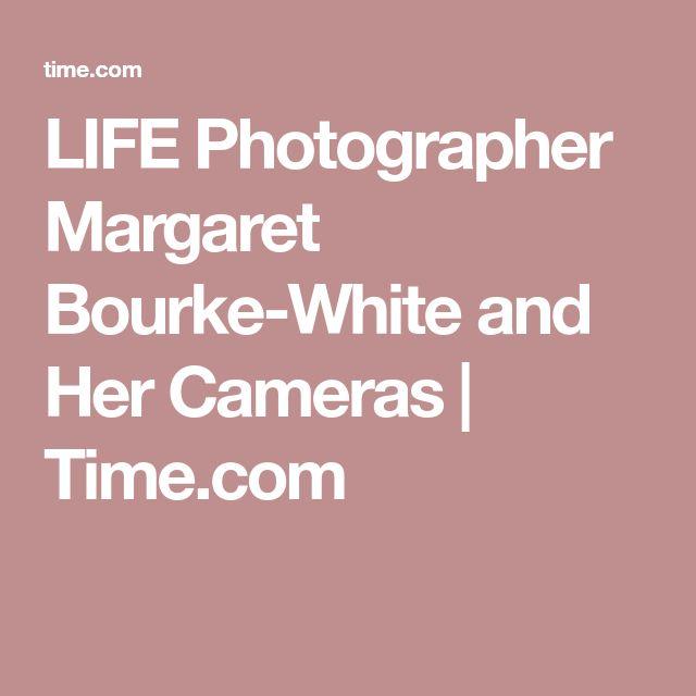 LIFE Photographer Margaret Bourke-White and Her Cameras | Time.com
