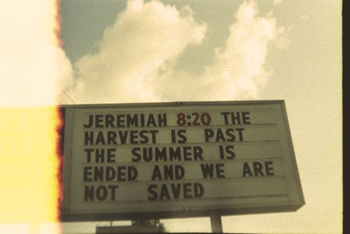 "l-e-v:  ""the harvest is past, the summer is ended, and we are not saved"""