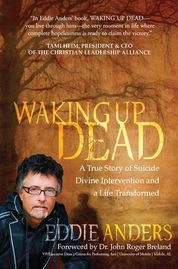 Go to Eddie's website to find out more about his ministry or to order his book.  Restoration from the brink of suicide.