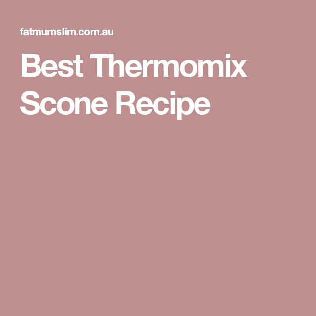 Best Thermomix Scone Recipe
