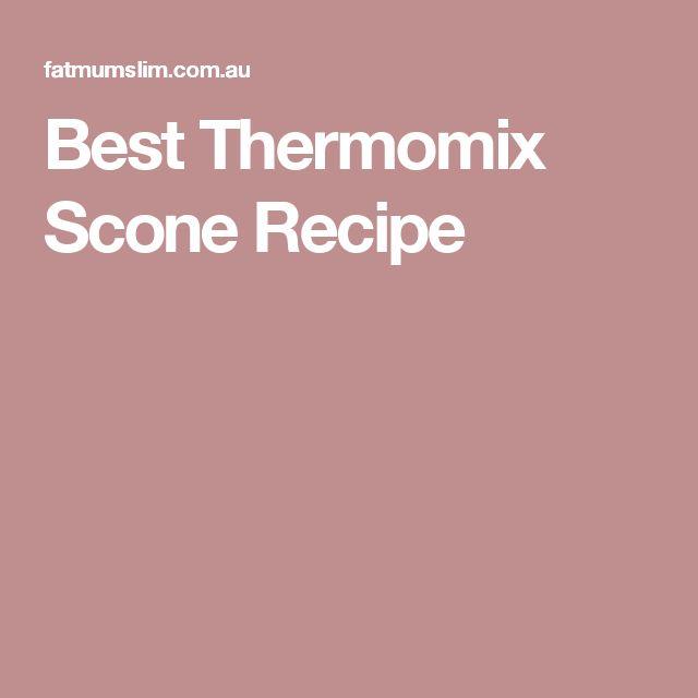 Best Thermomix Scone Recipe