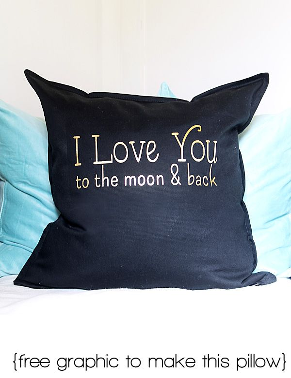 I love you to the moon and back pillow {includes the free graphic to make this}