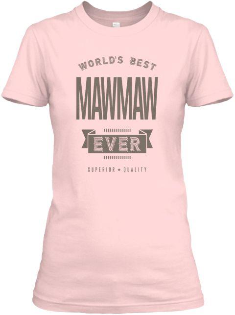 Worlds Best Mawmaw Ever Light Pink Women's T-Shirt Front