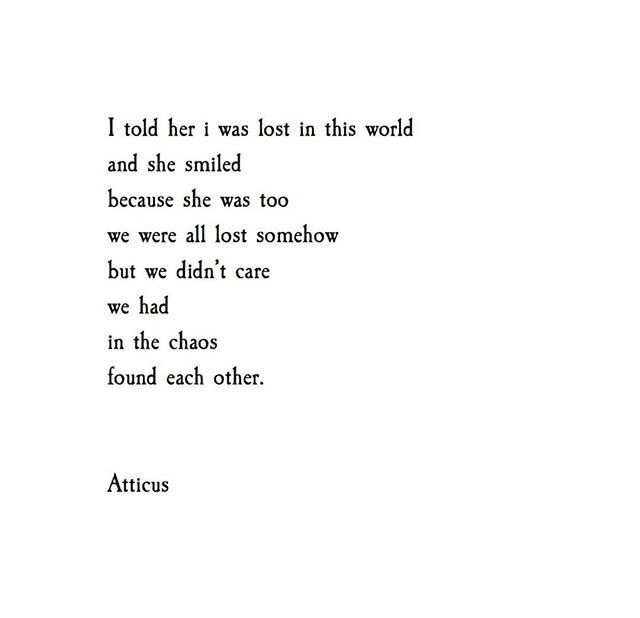 We Found Eachother Then Lost Eachother In The Chaos You Gave Up