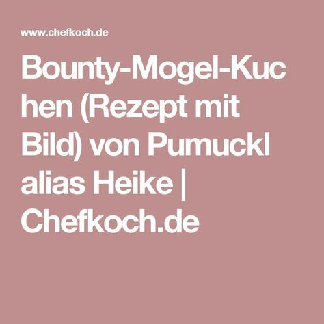 Bounty mogel kuchen