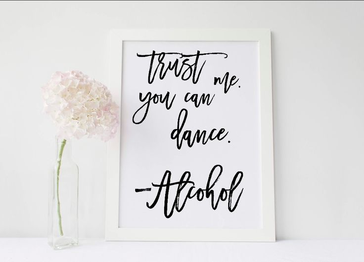 Wedding Sign, Trust me, you can dance - Alcohol www.thevowweddings.com