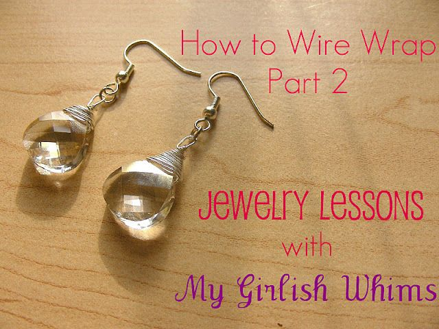 How to Wire Wrap Part Two: Crystal Briolette Earrings