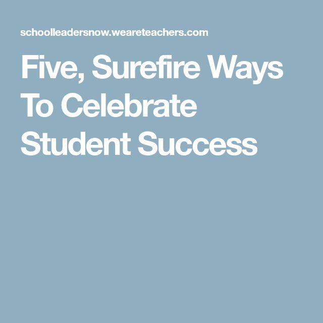 Five, Surefire Ways To Celebrate Student Success