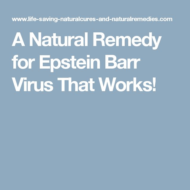 A Natural Remedy for Epstein Barr Virus That Works!