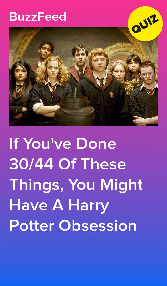 If You Ve Done 30 44 Of These Things You Might Have A Harry Potter Obsession Harry Potter Buzzfeed Harry Potter Obsession Harry Potter House Quiz