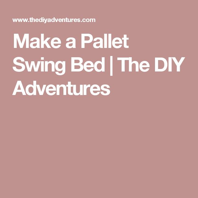 Make a Pallet Swing Bed | The DIY Adventures
