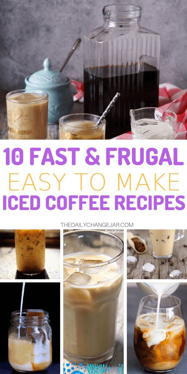 Iced Coffee 10 Cheap And Delicious Recipes The Daily Change Jar Coffee Recipes Instant Iced Coffee Recipe Ice Coffee Recipe