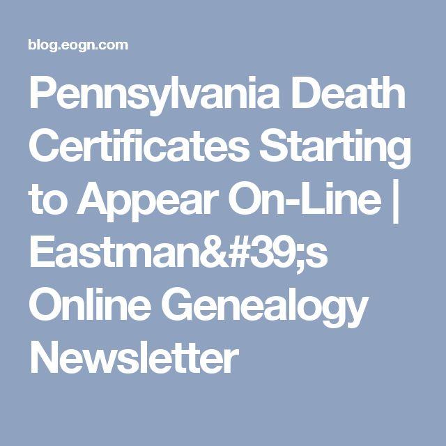 Pennsylvania Death Certificates Starting to Appear On-Line | Eastman's Online Genealogy Newsletter