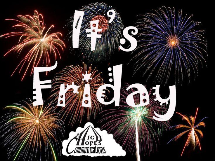 It's Friday Fireworks www.highopescommunications.ca